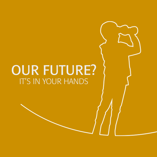 Our future - in your hands