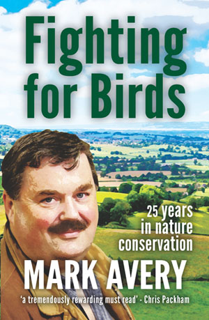 Fighting for Birds by Mark Avery