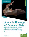 Acoustic Ecology of European Bats 2nd edition (cover)