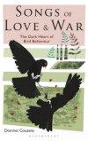 Songs of Love and War: the Dark Heart of Bird Behaviour