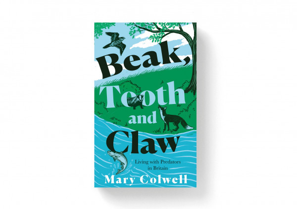 Beak, Tooth & Claw: Living with Predators in Britain (cover)